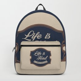 Life is hard Backpack