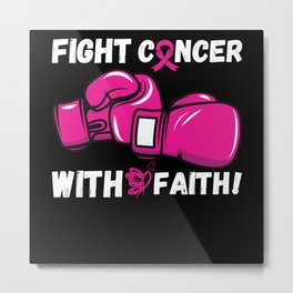 Fight Cancer with Faiths Breast Cancer Metal Print