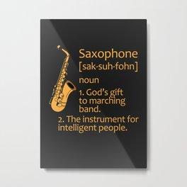 SAXOPHONIST SAXOPHONE FUNNY GIFT IDEA Metal Print