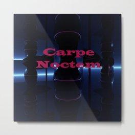 Carpe Noctem - Seize the Night!  Metal Print