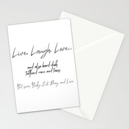Live, Love, Laugh and Fuck Stationery Cards