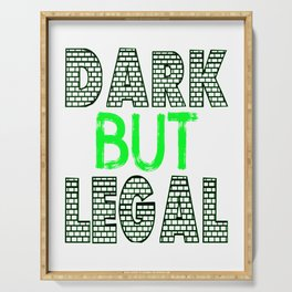 """Cute and simple brick tee design with text """"Dark and Legal"""" makes a great gift for everyone!  Serving Tray"""