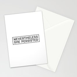 Nevertheless she persisted - feminism Stationery Cards