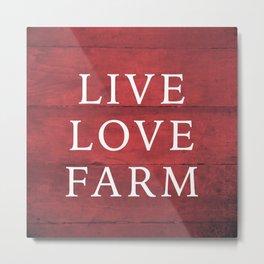 LIVE LOVE FARM Metal Print