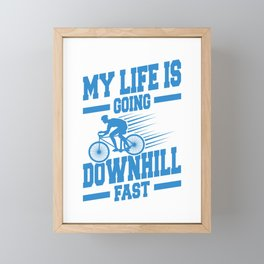 My Life Is Going Downhill Fast wb Framed Mini Art Print