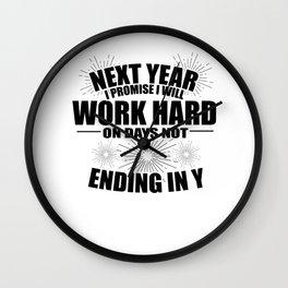 Sarcasm Work Good Resolutions Hardworking Gift Wall Clock
