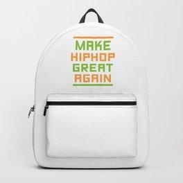 Make Hiphop Great Again Hip Hop Hipster Backpack
