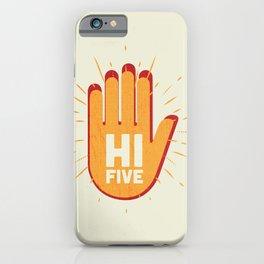 Hi five iPhone Case