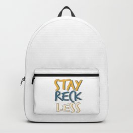 """Stay Reckless"" tee design perfect for your naughty and fantastic friends! Makes a nice gift too!  Backpack"