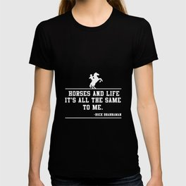 Horses And Life It's All The Same To Me - Pony Riding Gift T-shirt