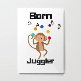Born Juggler Metal Print