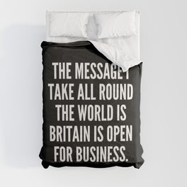 The message I take all round the world is Britain is open for business Comforters