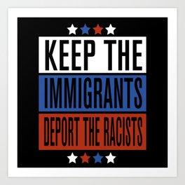 Keep The Immigrants Art Print