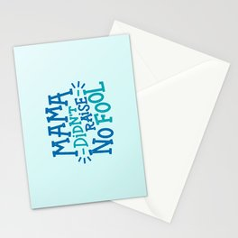Mama Didn't Raise No Fool Stationery Cards