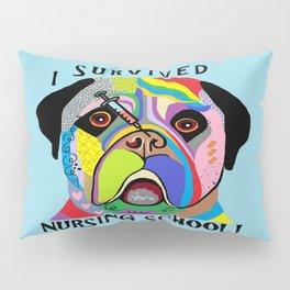 I Survived Nursing School Pillow Sham