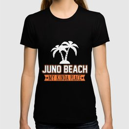 Juno Beach Fl Is My Kinda Place  T-shirt