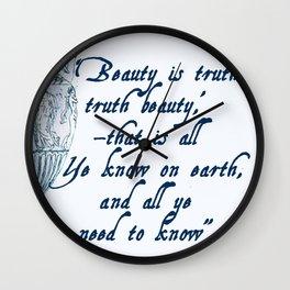 Beauty is truth - Keats quotation Wall Clock