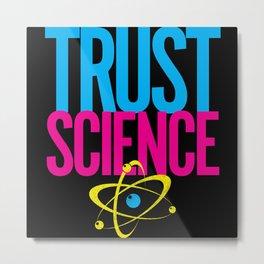 Trust Science Metal Print