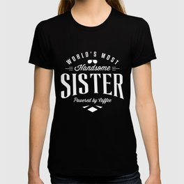 Worlds Most Handsome Sister Funny Shirt T-shirt