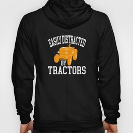 Farming Tractor Lover Easily Distraced By Tractors Hoody