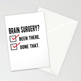 Brain Surgery Awareness  : been there . done that. Stationery Cards