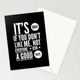 Not Everyone Has A Good Taste Stationery Cards