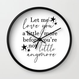 Let me love you a little more Wall Clock