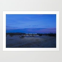 You Were Alone Before They Left You II Art Print
