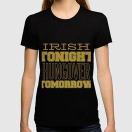 Irish tonight, hungover tomorrow saying T-shirt