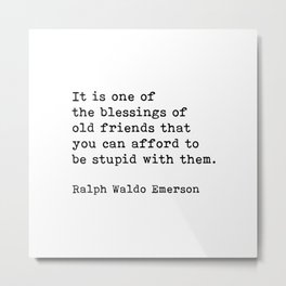 It Is One Of The Blessings Of Old Friends, Ralph Waldo Emerson, Motivational Quote Metal Print