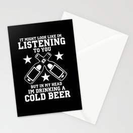 It Might Look Like I'm Listening To You But Beer Stationery Cards