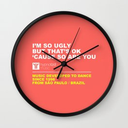 I'm so ugly Wall Clock