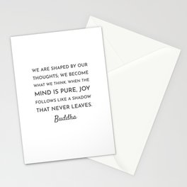 WE ARE SHAPED BY OUR THOUGHTS Stationery Cards