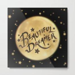 Beautiful Dreamer Metal Print