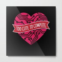 Too Cute To Compute Computer Scientist Hacker It Metal Print