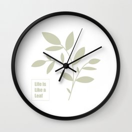 Life is like a leaf Wall Clock