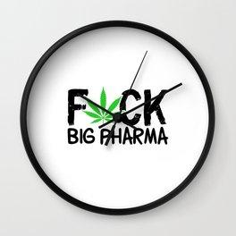 Fuck Big Pharma | Weed Cannabis 420 Gifts Wall Clock
