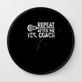 Repeat After Me Yes Coach Training LacrosseCoach Wall Clock