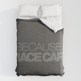 BECAUSE RACE CAR v4 HQvector Comforters