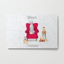 WEIM & CHEESE Metal Print