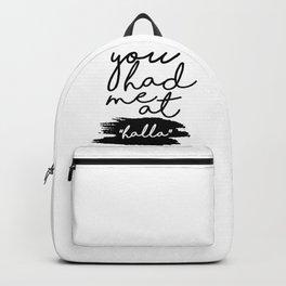 you had me at halla Backpack