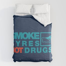 SMOKE TYRES NOT DRUGS v2 HQvector Comforters