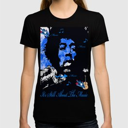 IT'S STILL ABOUT THE MUSIC T-shirt
