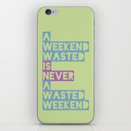 A Weekend Wasted (Colour) iPhone Skin