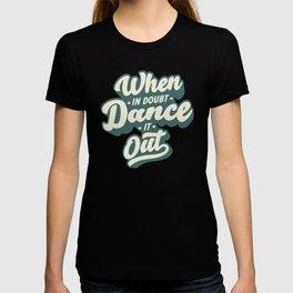 Just dance! T-shirt