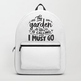 The garden is calling and I must go - Garden hand drawn quotes illustration. Funny humor. Life sayings. Backpack