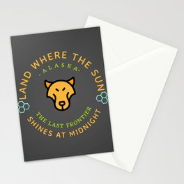 Alaska the Final Frontier The land Where the Sun Shines at Midnight Stationery Cards