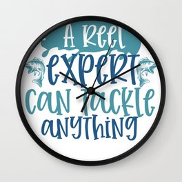 Fishing Novelty A Reel Expert Can Tackle Anything Wall Clock