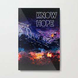 Know Hope Pt. II Metal Print