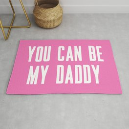 YOU CAN BE MY DADDY Rug